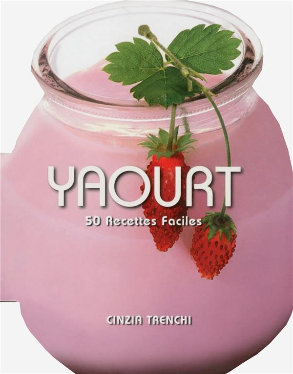 YAOURT   50 RECETTES FACILES